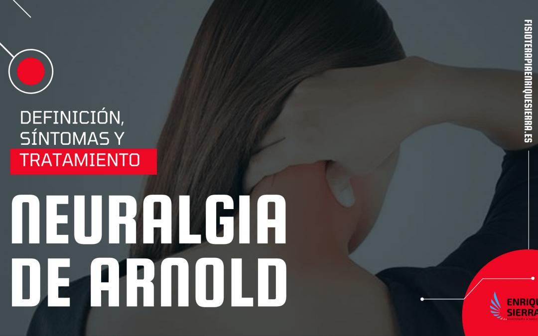 Neuralgia de Arnold o neuralgia occipital: síntomas, soluciones y tratamiento