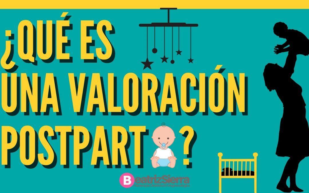 👩  ¿Qué es una valoración Postparto? | Lo que DEBES SABER